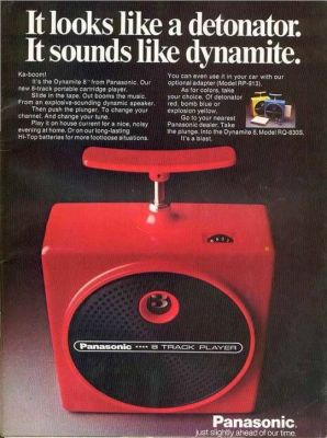 An advertisement for the Panasonic Dynamite 8, an 8-track tape player that looked like a TNT detonator. There's something you don't see everyday!