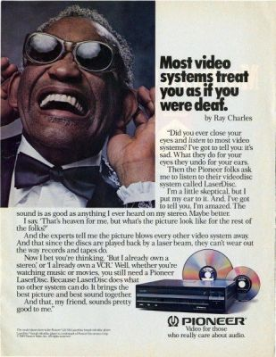 Laserdisc once featured advertising with Ray Charles, a famous blind musician. It was unusual marketing, and all involved are torn as to whether it worked.